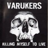 Killing Myself to Live de Varukers