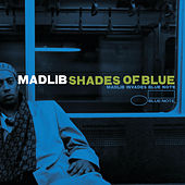 Shades Of Blue: Madlib Invades Blue Note by Various Artists