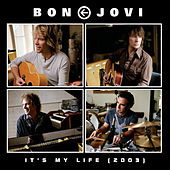 It's My Life (2003) by Bon Jovi
