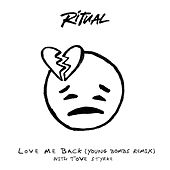 Love Me Back (Young Bombs Remix) di Ritual