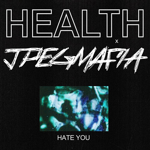 Hate You by HEALTH