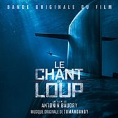Le chant du loup (Original Motion Picture Soundtrack) von Various Artists