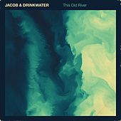 This Old River by Jacob