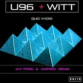 Quo Vadis (Jay Frog& Amfree Radio Edit) by U96