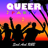 Queer Party Soul And R&B de Various Artists
