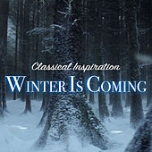 Winter Is Coming Classical Inspiration von Various Artists