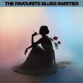 The Favourite Blues Rarities de Various Artists