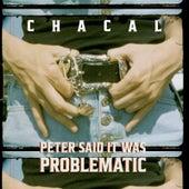 Peter Said It Was Problematic de El Chacal