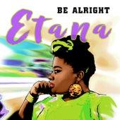 Be Alright de Etana