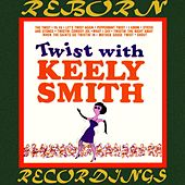 Twist with Keely Smith (HD Remastered) de Keely Smith