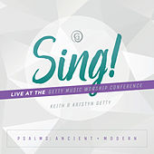 Sing! Psalms: Ancient + Modern (Live At The Getty Music Worship Conference) von Keith & Kristyn Getty