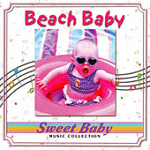 Sweet Baby Music: Beach Baby by Sweet Baby