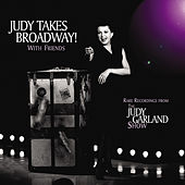 Judy Takes Broadway! With Friends (Live) by Judy Garland
