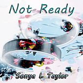 Not Ready by Sonya L Taylor