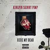 Hear My Dear by Kingpin Skinny Pimp