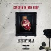 Hear My Dear von Kingpin Skinny Pimp