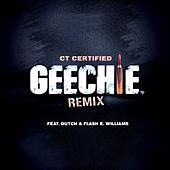 Geechie (Remix) by Ct Certified