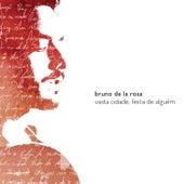 Vasta Cidade, Festa de Alguém de Bruno De La Rosa
