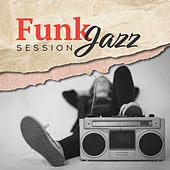 Funk Jazz Session: Positive Vibes, Funky Rhythms de Background Instrumental Music Collective