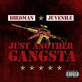 Just Another Gangsta de Birdman & Juvenile