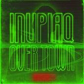 Inupiaq / Over Town von Rod G.