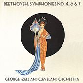 Beethoven: Symphonies No. 4, 6 & 7 / George Szell and Cleveland Orchestra von Cleveland Orchestra