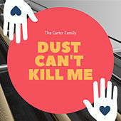 Dust Can't Kill Me by Various Artists