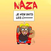 Je m'en bat les couilles de Naza