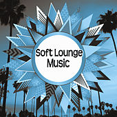 Soft Lounge Music – Chill Out Music, Relaxing Sounds, Sunrise, Relax Lounge by Chillout Lounge