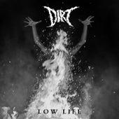 Low Life de Dirt