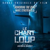 Honoring the Dead (Le Chant Du Loup - Original Motion Picture Soundtrack) von Marc Streitenfeld