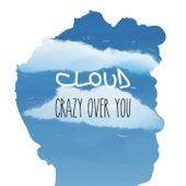 Crazy over You de Cloud