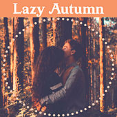 Lazy Autumn – Smooth Jazz Sounds, Peaceful Background Sounds, Mellow Jazz, Slow and Sensual Piano Music, Relaxing Jazz von Peaceful Piano