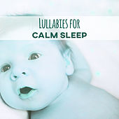 Lullabies for Calm Sleep – Baby Lullabies, Soft & Slow Music for Long Dreams, Relax Your Baby by Deep Sleep Music Academy