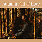 Autumn Full of Love – Smooth Jazz Sounds for Relaxing, Sensual Piano Music, Mellow Jazz, Restaurant & Cafe Bar, Easy Listening de Gold Lounge