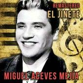 El Jinete (Remastered) by Miguel Aceves Mejia