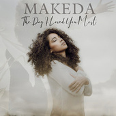 The Day I Loved You Most de Makeda