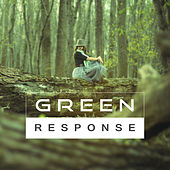 Green Response – Naturally, Pleasantly, Friendly Fun, All Good de Sounds Of Nature