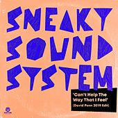 Can't Help the Way That I Feel (David Penn 2019 Edit) von Sneaky Sound System