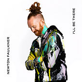 I'll Be There by Newton Faulkner