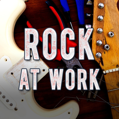 Rock At Work by Various Artists