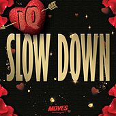 Slow Down by IQ