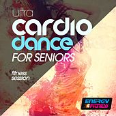 Ultra Cardio Dance for Seniors Fitness Session by Various Artists