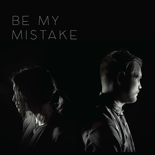 Be My Mistake by Aza