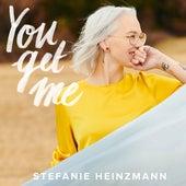 You Get Me von Stefanie Heinzmann
