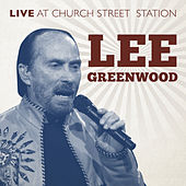 Live at Church Street Station de Lee Greenwood