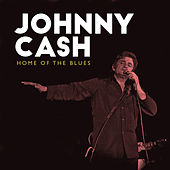 Home of the Blues by Johnny Cash