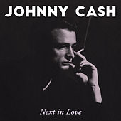 Next In Love von Johnny Cash