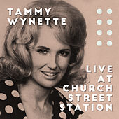 Live at Church Street Station by Tammy Wynette