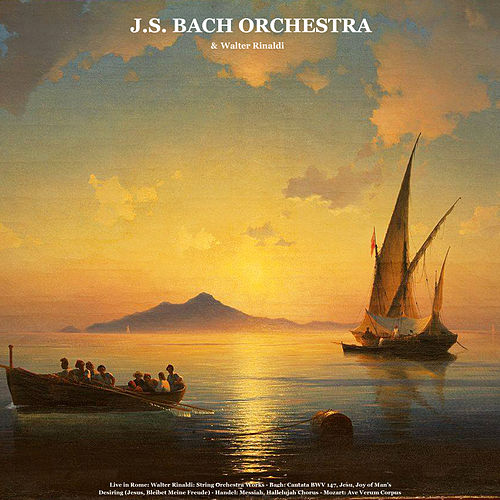 Walter Rinaldi: String Orchestra Works / Bach: Cantata BWV 147, Jesu, Joy of Man's Desiring / Handel: Messiah: Hallelujah Chorus / Mozart: Ave Verum Corpus (Live in Rome) by Johann Sebastian Bach